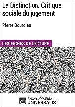 La Distinction. Critique sociale du jugement de Pierre Bourdieu: Les Fiches de lecture d'Universalis