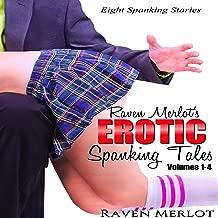Raven Merlot's Erotic Spanking Tales: Volumes 1-4