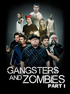 Gangsters & Zombies: Part I