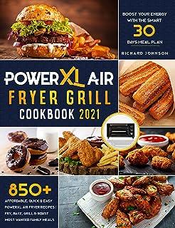 PowerXL Air Fryer Grill Cookbook 2021: 850+ Affordable, Quick & Easy PowerXL Air Fryer Recipes   Fry, Bake, Grill & Roast ...