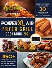 PowerXL Air Fryer Grill Cookbook 2021: 850+ Affordable, Quick & Easy PowerXL Air Fryer Recipes | Fry, Bake, Grill & Roast ...