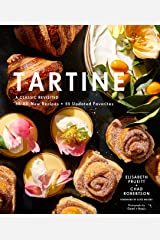 Tartine: Revised Edition: A Classic Revisited: 68 All-New Recipes + 55 Updated Favorites (English Edition) Formato Kindle