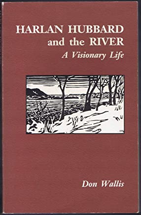 Harlan Hubbard and the River: A Visionary Life