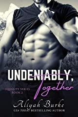 Undeniably, Together (Equality Book 2) Kindle Edition