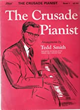 THE CRUSADE PIANIST Book 1, Arrangements of Famous Hymn Tunes by Tedd Smith