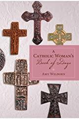 A Catholic Woman's Book of Days Kindle Edition