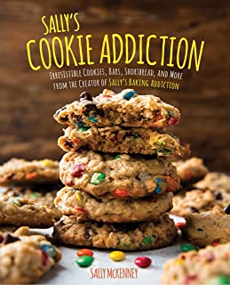 Sallys Cookie Addiction: Irresistible Cookies, Cookie Bars, Shortbread, and More from the