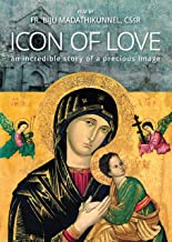 Icon of Love: An Incredible Story of a Precious Image