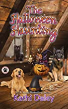 The Halloween Haunting: A Cozy Mystery (A Tess and Tilly Cozy Mystery Book 7)