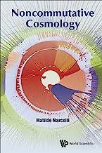 Noncommutative Cosmology (Mathematical Physics) (English Edition)