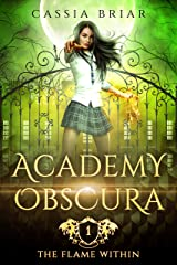 Academy Obscura - The Flame Within: A Paranormal Romance Kindle Edition