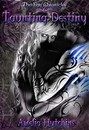Taunting Destiny (The Fae Chronicles Book 2) (English Edition)