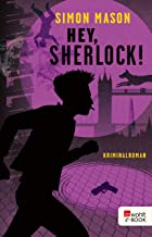 Hey, Sherlock! (Garvie Smith 3) (German Edition)
