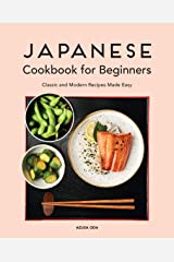 Japanese Cookbook for Beginners: Classic and Modern Recipes Made Easy Kindle Edition