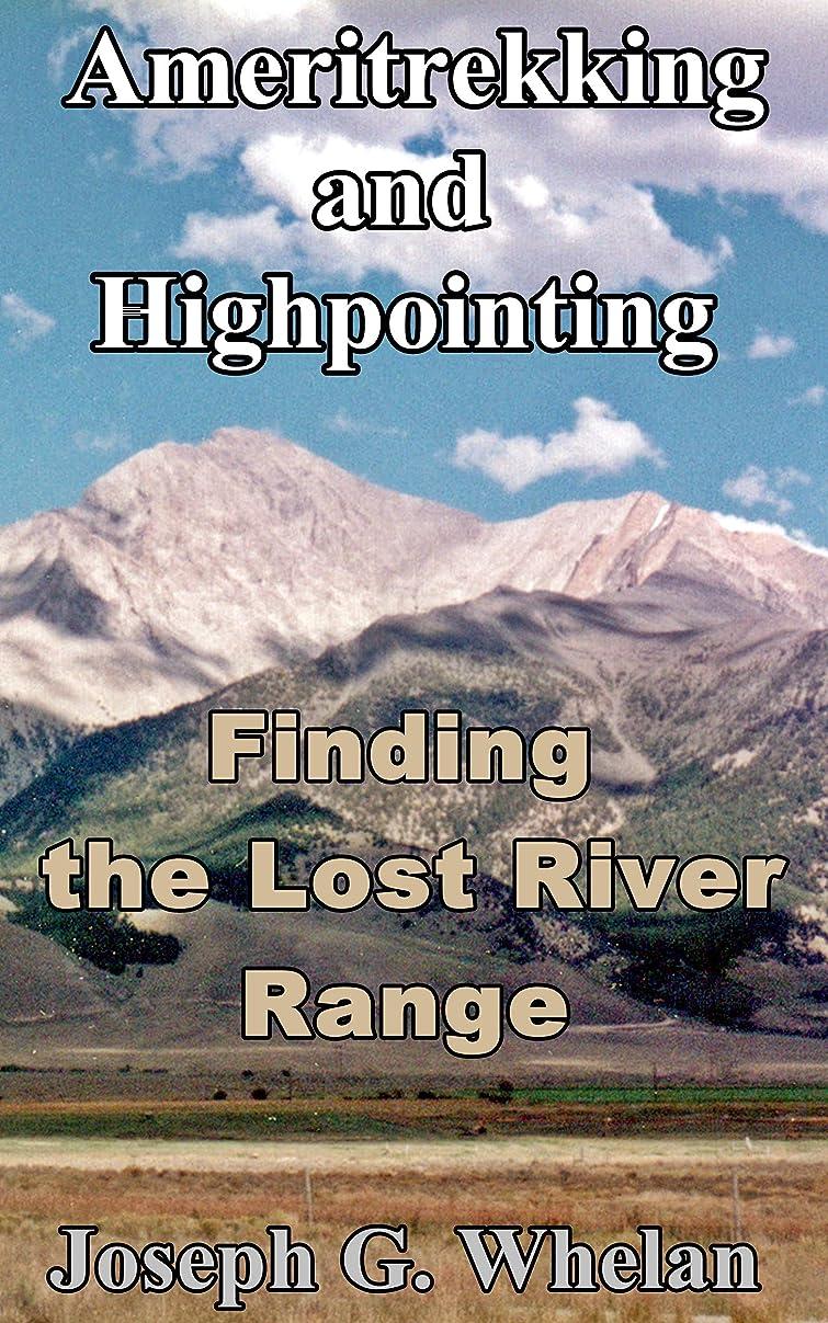 利益名誉一緒にAmeritrekking and Highpointing: Finding the Lost River Range (Exploring America Book 3) (English Edition)