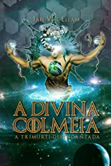 A Divina Colmeia: A Trimurti Desencantada (Portuguese Edition) Kindle Edition