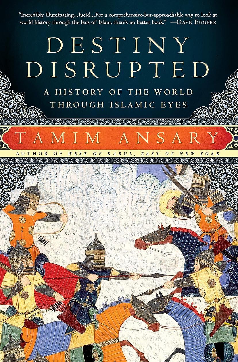 人工的な宝石ダニDestiny Disrupted: A History of the World Through Islamic Eyes (English Edition)
