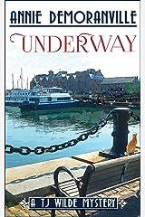 Underway: A TJ Wilde Mystery (TJ Wilde Mysteries Book 2) Kindle Edition