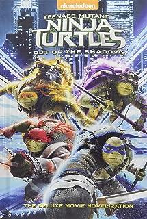 Teenage Mutant Ninja Turtles: Out of the Shadows Deluxe Novelization (Teenage Mutant Ninja Turtles: Out of the Shadows)