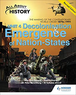 All About History Unit 4: Decolonisation and the Emergence of Nation States Textbook (revised edition)