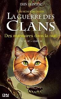 La guerre des Clans IV - tome 3 : Des murmures dans la nuit (French Edition)