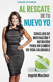 Al Rescate de Tu Nuevo Yo: Consejos de Motivación Y Nutrición Para Un Cambio de Vida Saludable