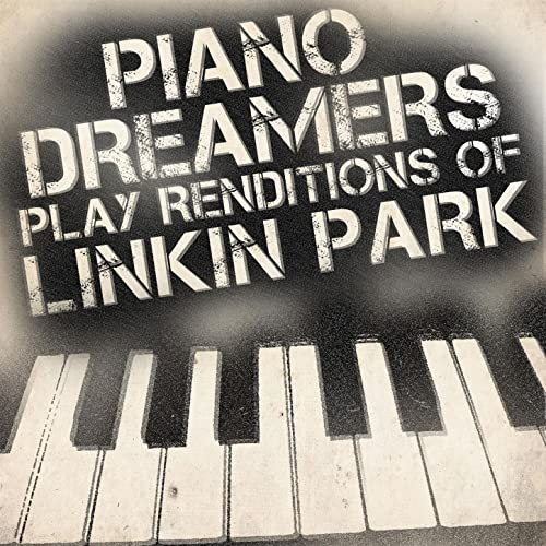 Piano Dreamers Play Renditions of Linkin Park by Piano Dreamers on