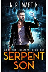 Serpent Son (Gods and Monsters: An Urban Fantasy Trilogy Book 1) Kindle Edition