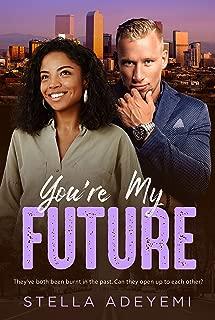 You're My Future: BWWM Billionaire Romance (Denver Billionaires Book 3)