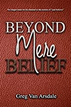 Beyond Mere Belief: New Insights to Fundamental Christian Concepts
