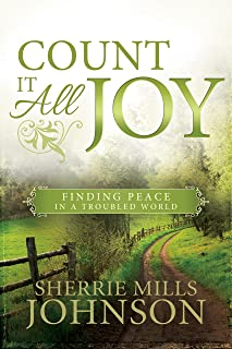 Count It All Joy: Finding Peace in a Troubled World (English Edition)