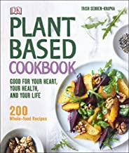 Plant-Based Cookbook: Good for your Heart, your Health, and your Life