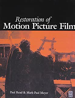 Restoration of Motion Picture Film (Butterworth-Heinemann Series in Conservation and Museology)