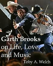 Garth Brooks on Life, Love, and Music