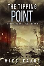 The Tipping Point: Book 9 of the Thrilling Post-Apocalyptic Survival Series: (Surviving the Fall Series - Book 9)