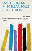 Smithsonian Miscellaneous Collections Volume 45