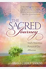 The Sacred Journey: God's Relentless Pursuit of Our Affection (The Passion Translation (TPT)) Kindle Edition