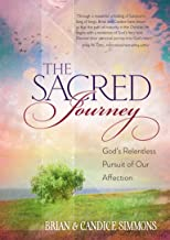 The Sacred Journey: God's Relentless Pursuit of Our Affection (The Passion Translation, Paperback) – A Heartfelt Translati...