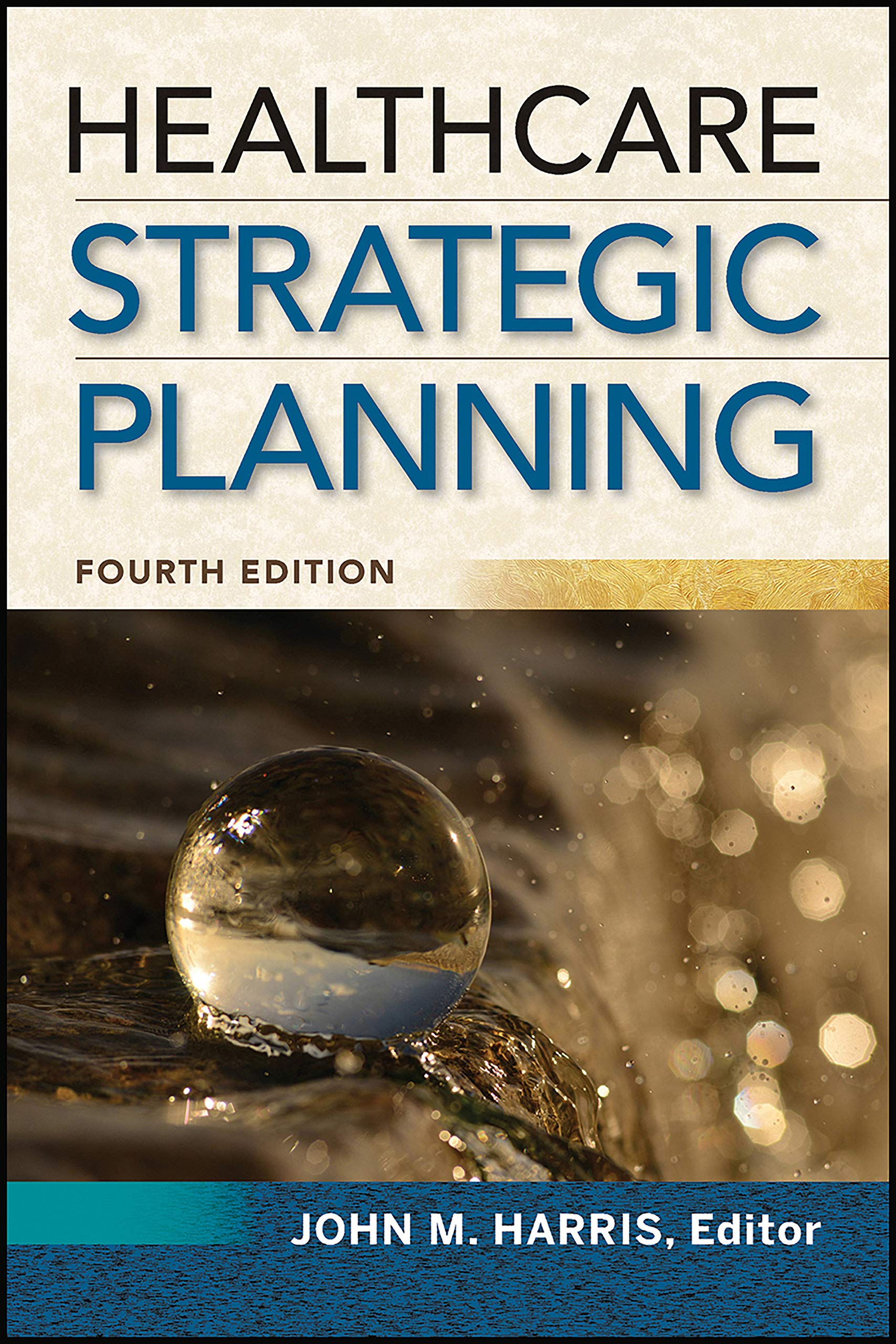 Healthcare Strategic Planning, Fourth Edition (ACHE Management)