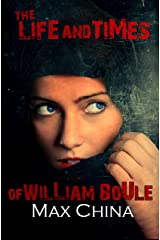 The Life and Times of William Boule: A fast-paced serial killer thriller Kindle Edition