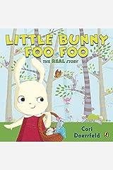 Little Bunny Foo Foo: The Real Story Kindle Edition