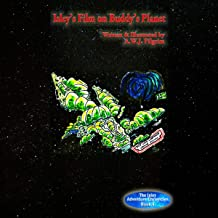 Isley's Film on Buddy's Planet: The Isley Adventure Chronicles, Book 4