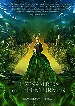In Hexenwäldern und Feentürmen (German Edition)