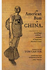 An American Bum in China: Featuring the bumblingly brilliant escapades of expatriate Matthew Evans Kindle Edition