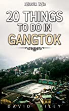 20 things to do in Gangtok (20 Things (Discover India) Book 12)