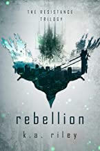 Rebellion (The Resistance Trilogy Book 3)