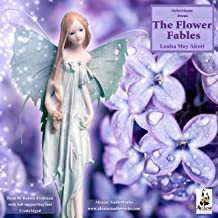 The Flower Fables (Unabridged Selections)