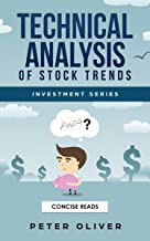 Technical Analysis Of Stock Trends (Investment Book 2) (Investment Series)