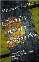 Sermões expositivos selecionados: Coletânea de exposições do texto bíblico