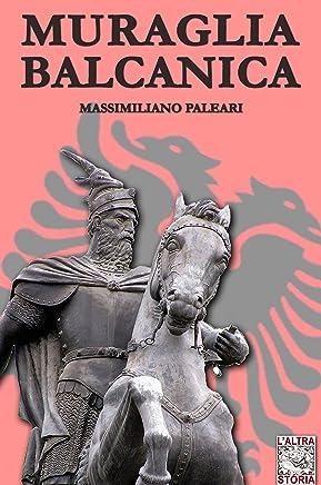 Muraglia Balcanica (Altrastoria Vol. 17)